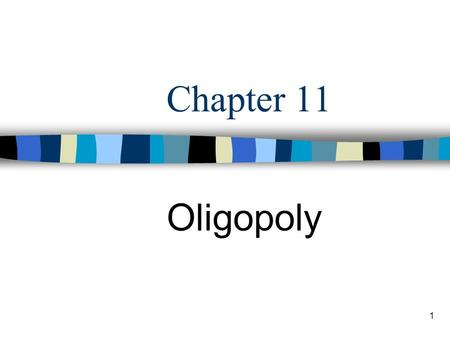 1 Chapter 11 Oligopoly. 2 Define market structures Number of sellers Product differentiation Barrier to entry.