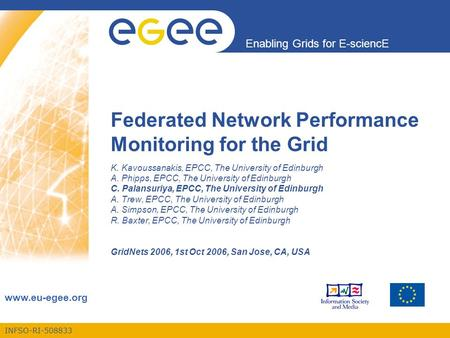 INFSO-RI-508833 Enabling Grids for E-sciencE www.eu-egee.org Federated Network Performance Monitoring for the Grid K. Kavoussanakis, EPCC, The University.
