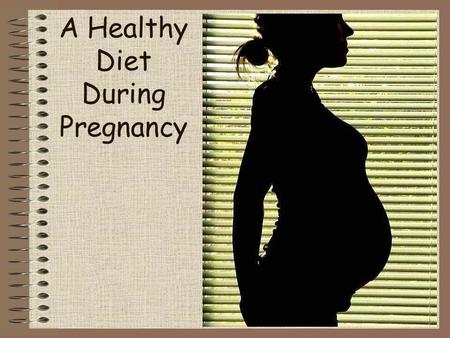 A Healthy Diet During Pregnancy. One of the most vital factors to be kept in mind during pregnancy Diet.