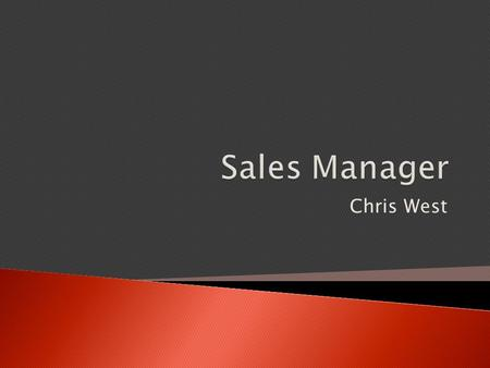 Chris West. Occupation: Sales Managers Typical education needed for entry: Bachelor's degree and masters degree Typical work experience needed for a.