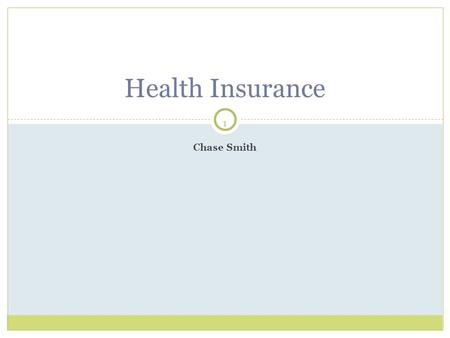 1 Chase Smith Health Insurance. 2 Health Insurance Facts 85 of 100 Americans are currently covered by a government based health insurance or private health.