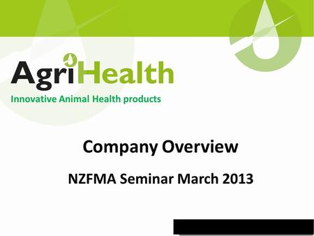Company Overview NZFMA Seminar March 2013