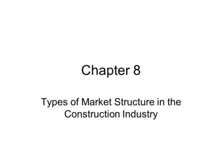 Types of Market Structure in the Construction Industry