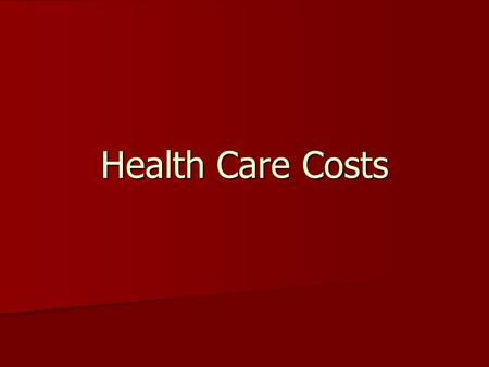 Health Care Costs. How we pay for health care: Private pay Private pay Group health insurance Group health insurance Government sponsored plans Government.