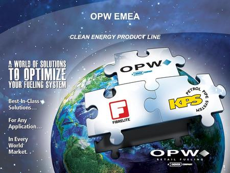 1 1 OPW EMEA CLEAN ENERGY PRODUCT LINE. 2 OPW EMEA – CLEAN ENERGY PRODUCT LINE Eduardo De Angelis OPW EMEA – Western Europe Sales Manager.
