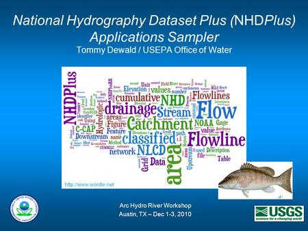 National Hydrography Dataset Plus (NHDPlus) Applications Sampler Tommy Dewald / USEPA Office of Water  Arc Hydro River Workshop Austin,