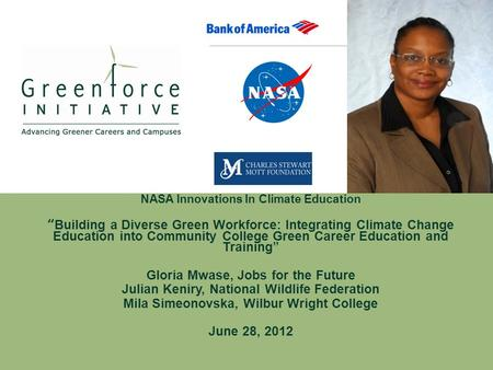 "NASA Innovations In Climate Education ""Building a Diverse Green Workforce: Integrating Climate Change Education into Community College Green Career Education."