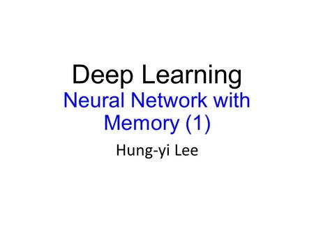 Deep Learning Neural Network with Memory (1)