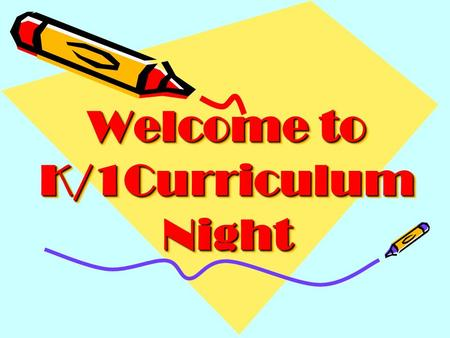 Welcome to K/1Curriculum Night. Introducing your K/1 team! Colleen Grady – Room 118 Julie Gale – Room 117 Sarah Bawden – Room 104 Christine Shanahan –