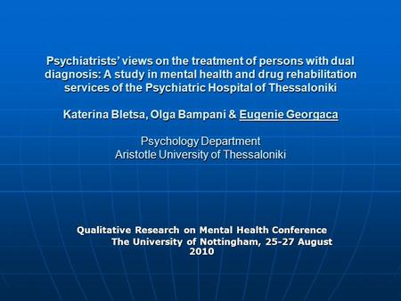 Psychiatrists' views on the treatment of persons with dual diagnosis: A study in mental health and drug rehabilitation services of the Psychiatric Hospital.