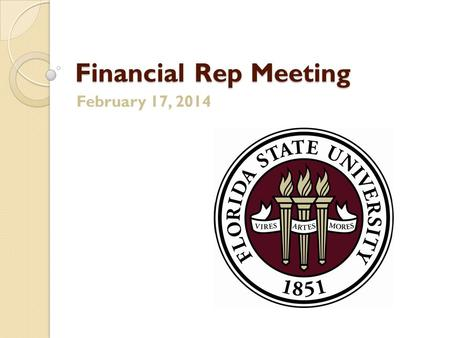 Financial Rep Meeting February 17, 2014. FSU SUSTAINABLE CAMPUS TREY GOWDY 2.