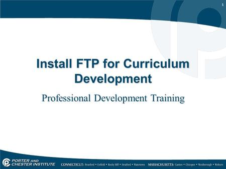 1 Install FTP for Curriculum Development Professional Development Training.