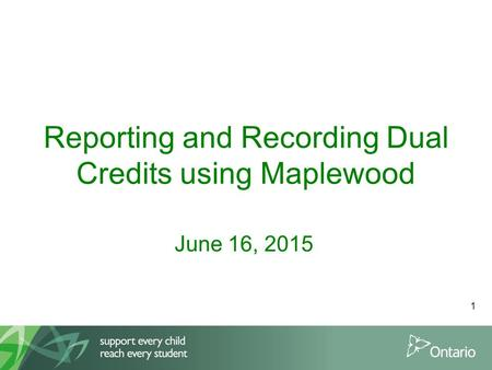 Reporting and Recording Dual Credits using Maplewood June 16, 2015 1.