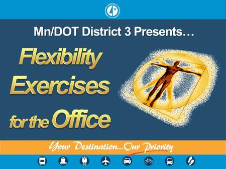 Mn/DOT District 3 Presents… Flexibility Exercises