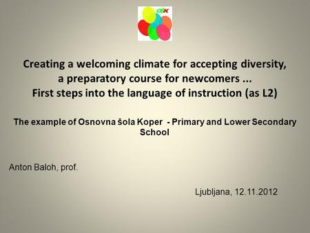 Creating a welcoming climate for accepting diversity, a preparatory course for newcomers... First steps into the language of instruction (as L2) The example.