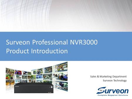 Sales & Marketing Department Surveon Technology Surveon Professional NVR3000 Product Introduction.