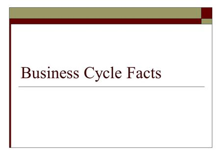 Business Cycle Facts. 1 Real Output of the U.S. economy.