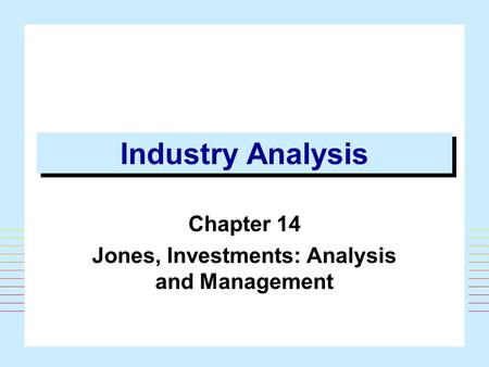 Chapter 14 Jones, Investments: Analysis and Management
