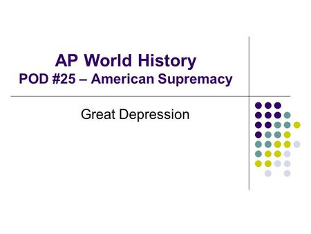 AP World History POD #25 – American Supremacy