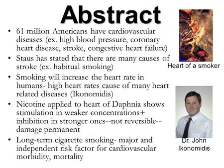 Abstract 61 million Americans have cardiovascular diseases (ex. high blood pressure, coronary heart disease, stroke, congestive heart failure) Staus has.
