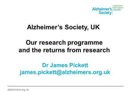 Alzheimer's Society, UK Our research programme