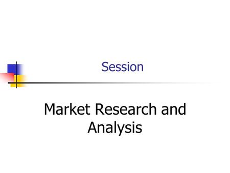 Session Market Research and <strong>Analysis</strong> Session Outline Strategic <strong>Analysis</strong> Industry <strong>Analysis</strong> Market <strong>Analysis</strong> Competition Market Segmentation.