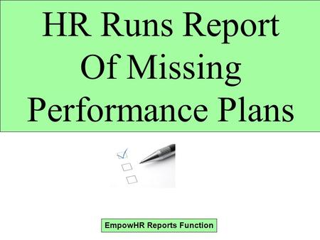 HR Runs Report Of Missing Performance Plans EmpowHR Reports Function.