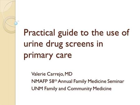 Practical guide to the use of urine drug screens in primary care