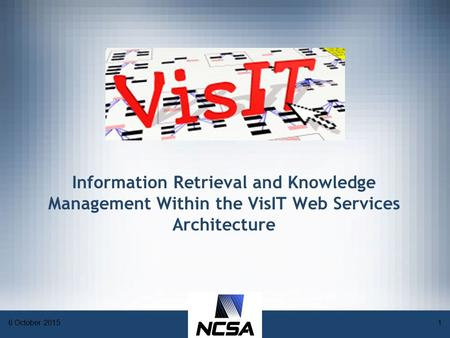 6 October 20151 Information Retrieval and Knowledge Management Within the VisIT Web Services Architecture.
