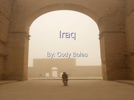 Iraq By: Cody Boles. Music Arabic, موسيقى عراقية, also called Music of Mesopotamia encompasses music from a number of ethnic groups and music genres.