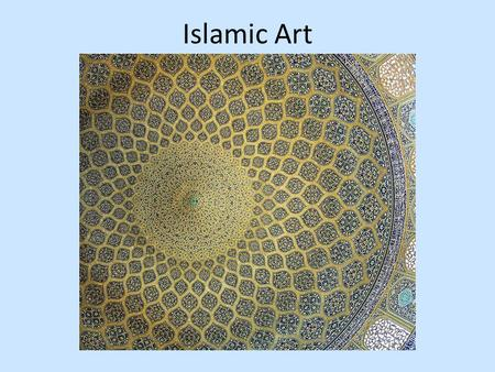 Islamic Art. The Islamic World Islamic art includes art created after the 7th century in lands under Islamic rule. This means that any art created in.