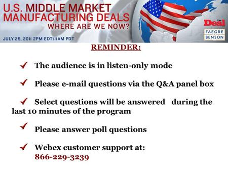 REMINDER: The audience is in listen-only mode Please e-mail questions via the Q&A panel box Select questions will be answered during the last 10 minutes.