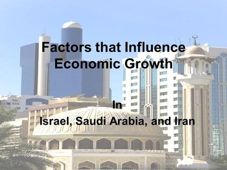 Factors that Influence Economic Growth