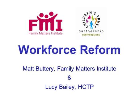 Matt Buttery, Family Matters Institute & Lucy Bailey, HCTP