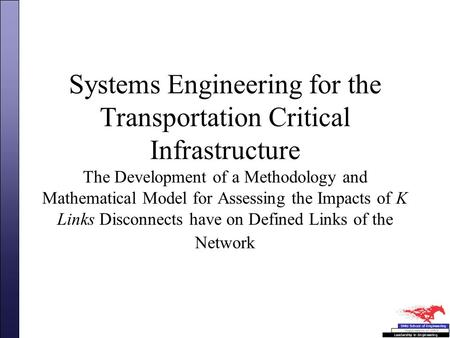 Systems Engineering for the Transportation Critical Infrastructure The Development of a Methodology and Mathematical Model for Assessing the Impacts of.