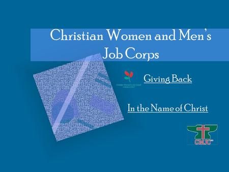 Christian Women and Men's Job Corps Giving Back In the Name of Christ.