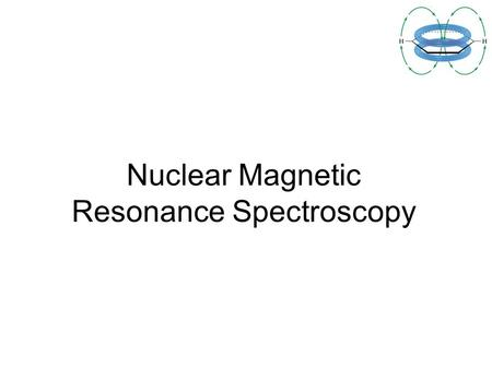 Nuclear Magnetic Resonance Spectroscopy. 2 Introduction NMR is the most powerful tool available for organic structure determination. It is used to study.