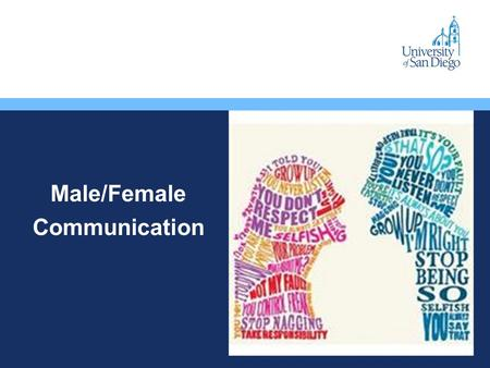 Male/Female Communication. Common communication stereotypes?