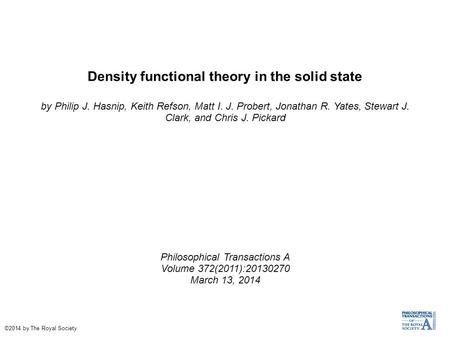 Density functional theory in the solid state by Philip J. Hasnip, Keith Refson, Matt I. J. Probert, Jonathan R. Yates, Stewart J. Clark, and Chris J. Pickard.