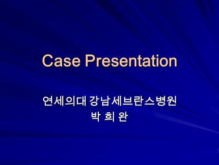 Case Presentation 연세의대 강남세브란스병원 박 희 완. 1092823 김 O 균 M/14y9m C.C. : Intermittent left hip painC.C. : Intermittent left hip pain D. : 2 wksD. : 2 wks PE.
