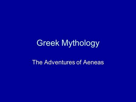 Greek Mythology The Adventures of Aeneas. Roman Name of the Olympian Gods Zeus Hera Hades Poseidon Artemis Aphrodite Hermes Ares Hephastus Jupiter (木星)