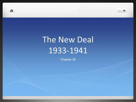 The New Deal 1933-1941 Chapter 20.