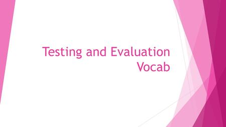 Testing and Evaluation Vocab.  Body Composition:  Submaximal aerobic exercise test:  Palpation:  Auscultation:  Baroreceptors:  Antecubital space: