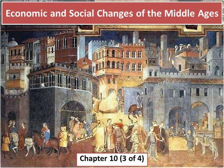 Economic and Social Changes of the Middle Ages Chapter 10 (3 of 4)