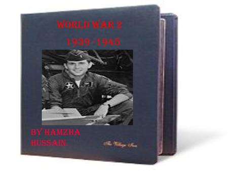 World war 2 1939 -1945 By Hamzha hussain.. Contents Page 3-The rise of Adolf Hitler. Page 4-How the war all began. Page 5- Why did Britain & France attack.