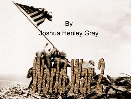 By Joshua Henley Gray. World War 2 started when Poland was attack by Germany on 1939 World War 2 ended at 1945 after USA bombed Japan twice.