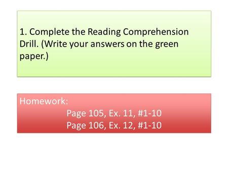 1. Complete the Reading Comprehension Drill