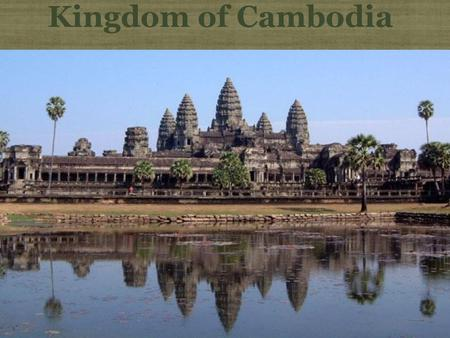 Kingdom of Cambodia Text. Cambodian National Anthem Click URL to see video