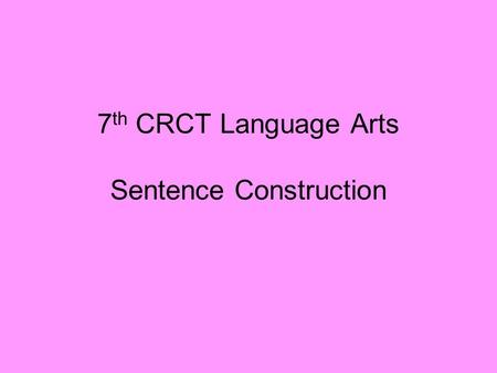 7 th CRCT Language Arts Sentence Construction. Which sentence contains a compound subject? A. Sandy handed in her science project. B. Janice and Betty.
