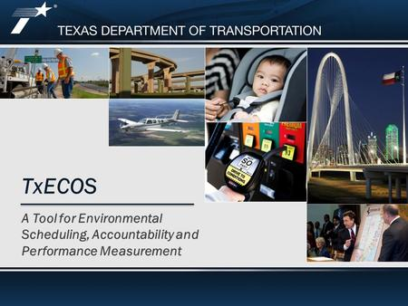 Footer Text A Tool for Environmental Scheduling, Accountability and Performance Measurement TxECOS.